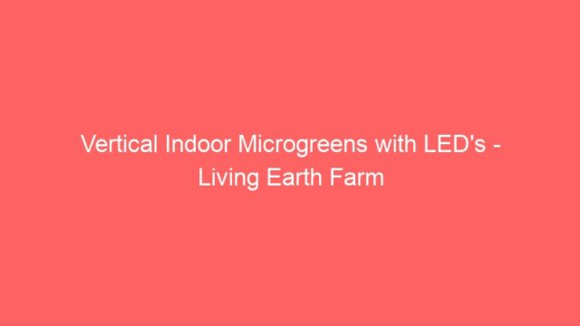 Vertical Indoor Microgreens with LED's – Living Earth Farm