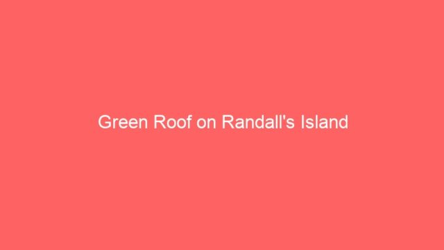 Green Roof on Randall's Island