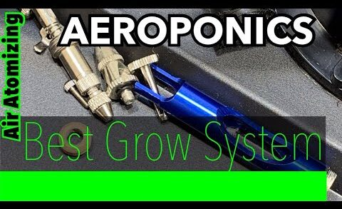 The BEST Growing System! Air Atomizing High Pressure Aeroponics